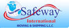removal, packing & storage services from SAFEWAY INTERNATIONAL MOVING & SHIPPING LLC