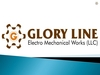 electrical contractors & electricians from GLORY LINE ELECTROMECHANICAL WORKS LLC